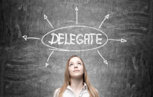 How to delegate effectively