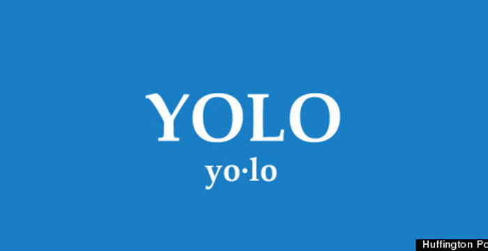 When Was Your Last YOLO Moment?
