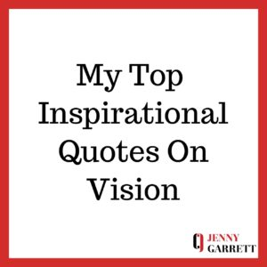 Top Inspirational Quotes About Vision