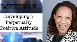 Developing a Perpetually Positive Attitude