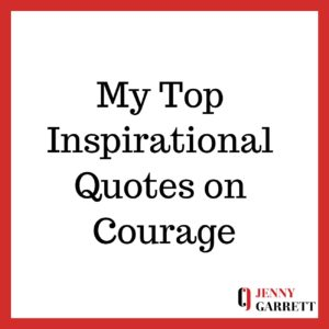 Top Inspirational Quotes About Courage
